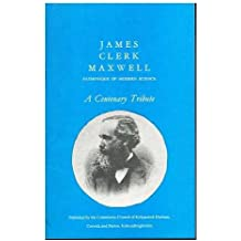 James Clerk Maxwell : pathfinder of modern science, a centenary tribute