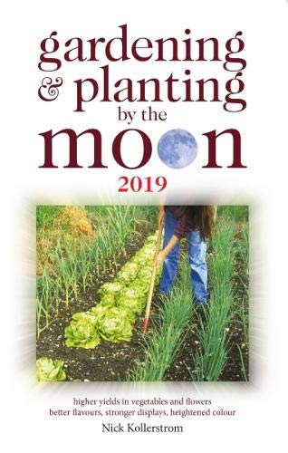 Gardening and Planting by the Moon 2019 por Nick Kollerstrom