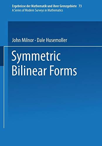 Symmetric Bilinear Forms (Ergebnisse der Mathematik und ihrer Grenzgebiete. 2. Folge, Band 73)