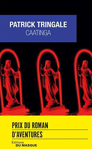 Caatinga - Prix du Roman d'Aventures 2016 par Patrick Tringale