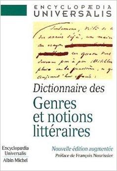Dictionnaire des genres et notions littéraires de Francois Nourissier ( 4 avril 2001 )