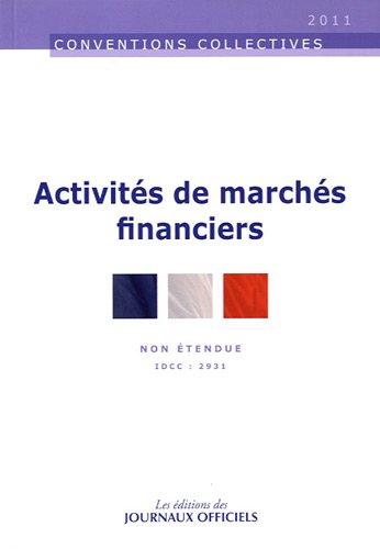 Activités de marchés financiers - Brochure 3257 - IDCC 2931 - 4e édition Janvier 2011