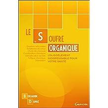 Le soufre organique - L'oligoélément indispensable à votre santé