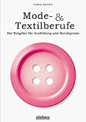 Mode- & Textilberufe: Der Ratgeber für Ausbildung und Berufspraxis