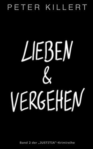 """Lieben und Vergehen (""""Justitia""""-Krimiserie 2)"""