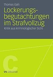 Lockerungsbegutachtungen Im Strafvollzug: Kritik aus kriminologischer Sicht (VS College) (German Edition)