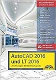 AutoCAD 2016 und LT2016 Zeichnungen, 3D-Modelle, Layouts (Kompendium / Handbuch) ( 12. August 2015 )
