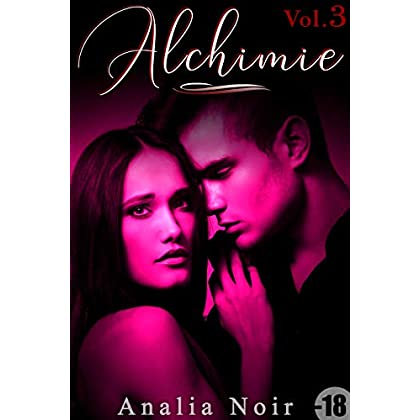 Alchimie (Livre 3): [New Romance Adulte]