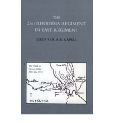 [(2nd Rhodesia Regiment in East Africa)] [ By (author) A. E. Capell ] [February, 2009]
