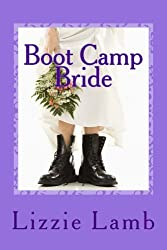 Boot Camp Bride: a touchingly funny novel where love conquers all