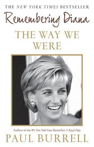 The Way We Were: Remembering Diana by Paul Burrell (2007-08-28)