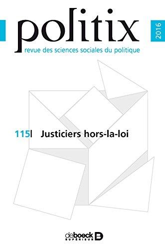 Politix 2016/3 - 115 - Justiciers Hors-la-Loi par Collectif