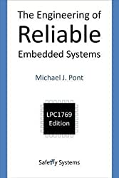 [(The Engineering of Reliable Embedded Systems : LPC1769 Edition)] [By (author) Michael J. Pont] published on (March, 2015)