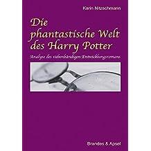 Die phantastische Welt des Harry Potter: Analyse des siebenbändigen Entwicklungsromans
