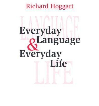 [(Everyday Language and Everyday Life)] [Author: Richard Hoggart] published on (March, 2003)