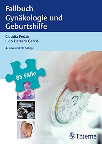 Die 50 wichtigsten Fälle Gynäkologie (German Edition)
