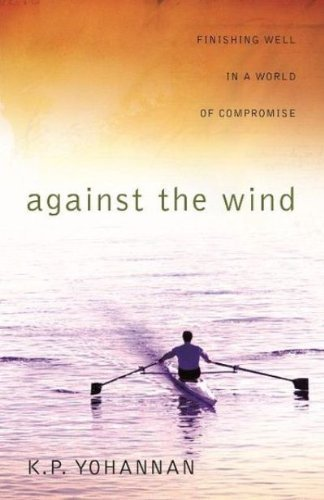 Against The Wind by K.p. Yohannan (2006-02-01)