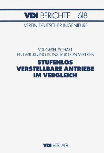 Stufenlos verstellbare Antriebe im Vergleich (Trends bei elektrischen, mechanischen und hydraulischen Lösungen) (VDI-Berichte, 618)