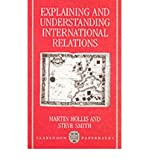 [(Explaining and Understanding International Relations)] [ By (author) Martin Hollis, By (author) Steve Smith ] [August, 1991]