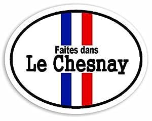 Faites dans Le Chesnay - France Flag Voiture Autocollant / Sticker For Car Bike Van Camper Decal Bumper Sign