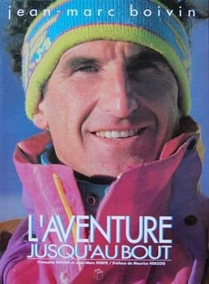 L'aventure jusqu'au bout: Jean-Marc Boivin