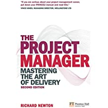 The Project Manager: Mastering the Art of Delivery (2nd Edition)