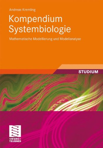 Kompendium Systembiologie: Mathematische Modellierung und Modellanalyse
