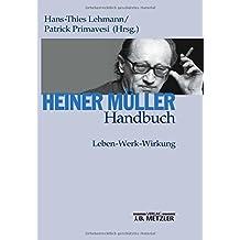 Heiner Müller-Handbuch: Leben – Werk – Wirkung