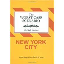 The Worst-Case Scenario Pocket Guide: New York City (Worst-Case Scenario Pocket Guides) by David Borgenicht (2009-04-22)