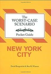 The Worst-Case Scenario Pocket Guide: New York City (Worst-Case Scenario Pocket Guides) by David Borgenicht (2009-04-22)
