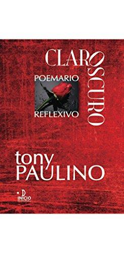ClarOscuro: Poemario reflexivo por Tony Paulino
