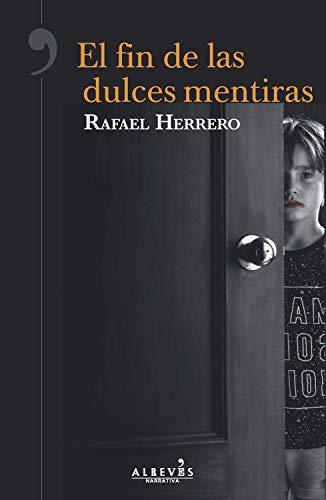 El fin de las dulces mentiras eBook: Herrero, Rafael: Amazon.es ...