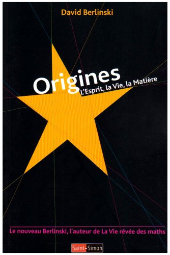 Origines : L'esprit, la vie, la matière par David Berlinski
