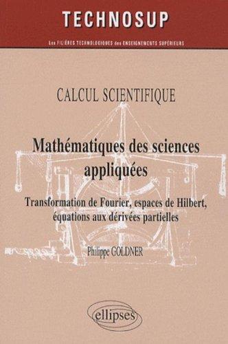 Mathematiques des Sciences Appliquées Transformation de Fourier Espaces Hibert Equations Derivees par Philippe Goldner