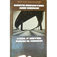 Route Surveying and Design (Series in civil engineering) 5th edition by Meyer, Carl F. (1980) Hardcover