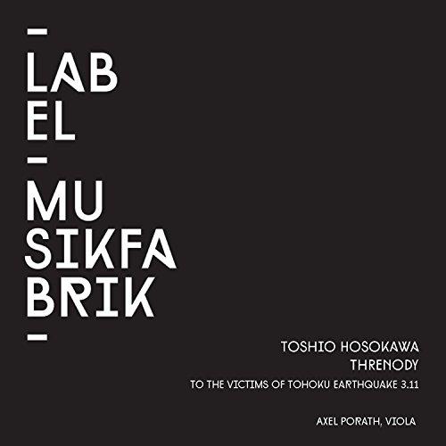 Toshio Hosokawa: Threnody for Viola Solo (To the Victims of Tohoku Earthquake 3.11)