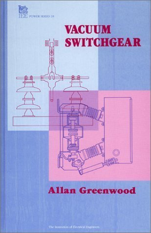 Vacuum Switchgear (I E E Power Engineering Series) by A. Greenwood (1994-12-01)