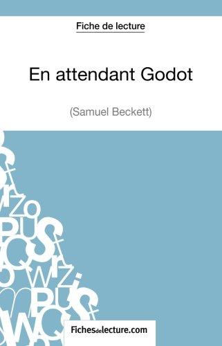 En attendant Godot de Samuekl Beckett (Fiche de lecture): Analyse Complète De L'oeuvre