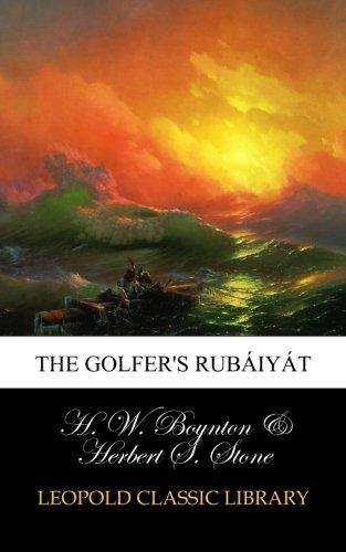 The Golfer's Rubáiyát por H. W. Boynton