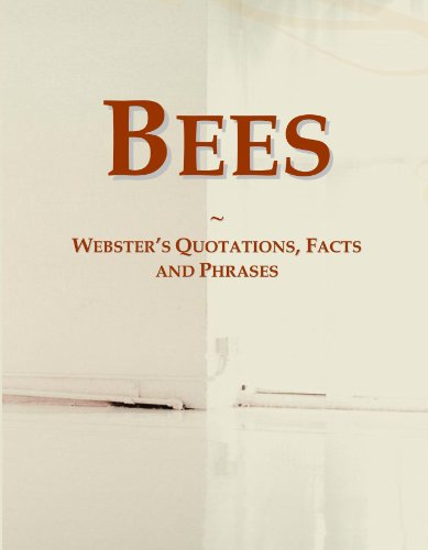 Bees: Webster's Quotations, Facts and Phrases