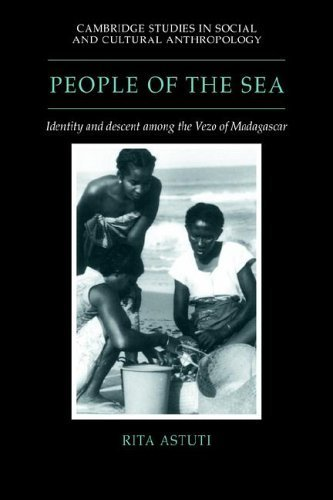 People of the Sea: Identity and Descent among the Vezo of Madagascar (Cambridge Studies in Social and Cultural Anthropology) by Rita Astuti (2006-03-16)