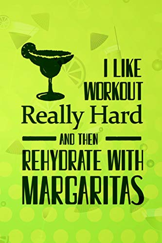 ally Hard And Then Rehydrate With Margaritas: Blank Lined Notebook Journal Diary Composition Notepad 120 Pages 6x9 Paperback ( Margarita ) Green Margaritas ()