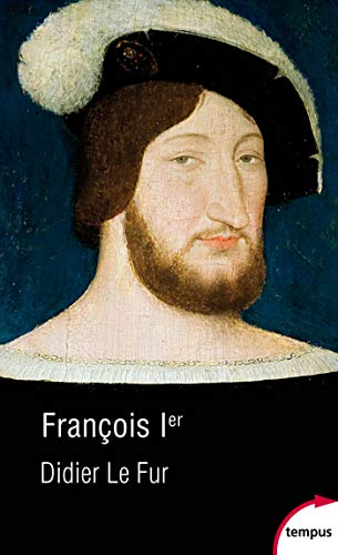 François Ier (TEMPUS t. 733) par Didier LE FUR