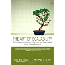 The Art of Scalability: Scalable Web Architecture, Processes and Organizations for the Modern Enterprise by Martin L. Abbott (2009-12-16)