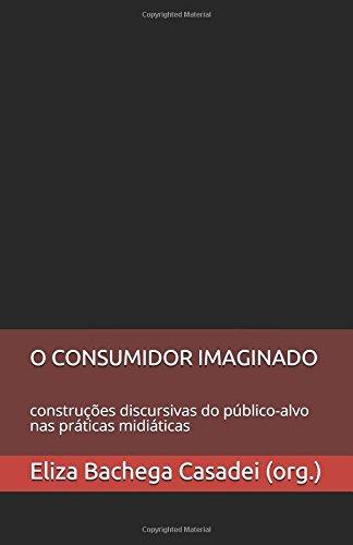 o-consumidor-imaginado-construcoes-discursivas-do-publico-alvo-nas-praticas-midiaticas