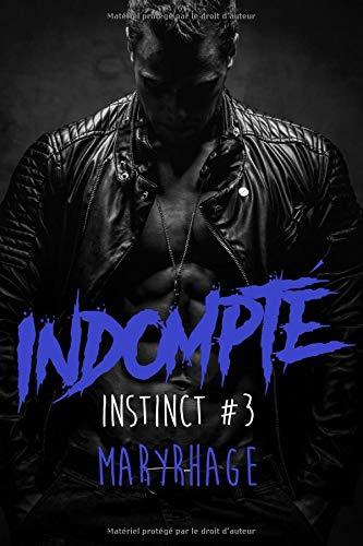 Instinct, Tome #3 : Indompté: Indompté