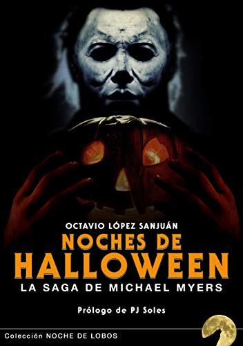 NOCHES DE HALLOWEEN: LA SAGA DE MICHAEL MYERS (Noche de lobos) por OCTAVIO LÓPEZ SANJUÁN