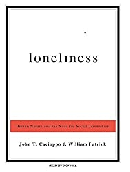 Loneliness: Human Nature and the Need for Social Connection by John T. Cacioppo (2008-08-05)
