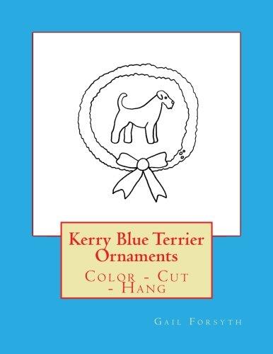 Kerry Blue Terrier Ornaments: Color - Cut - Hang -
