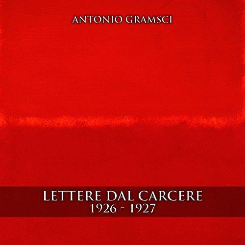 Lettere dal carcere 1926 - 1927  Audiolibri
